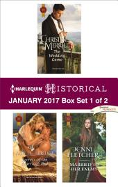 Harlequin Historical January 2017 - Box Set 1 of 2: The Wedding Game\Secrets of the Marriage Bed\Married to Her Enemy