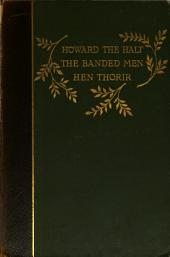 The Story of Howard the Halt: And, The Story of the Banded Men, And, The Story of Hen Thorir