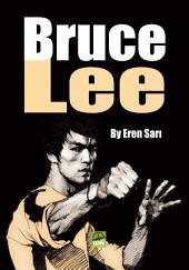 Bruce Lee: Bruce Lee's life...
