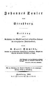 Johannes Tauler von Strassburg: Beitrag zur Geschichte der Mystik und des religiösen Lebens im vierzehnten Jahrhundert