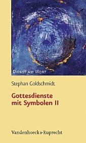 Gottesdienste Mit Symbolen II: Band 2