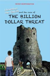 Llewellyn the Ghost - The Case of the Billion Dollar Threat