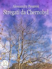 Stregati da Chernobyl