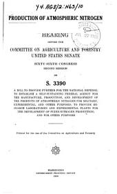 Production of Atmospheric Nitrogen: Hearing Before ..., 66-2 on S. 3390 ....