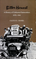 Bitter Harvest, a History of California Farmworkers, 1870-1941