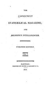 Connecticut Evangelical Magazine, and Religious Intelligencer: Volume 5