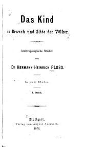 Das Kind in Brauch und Sitte der Völker: anthropologische Studien, Bände 1-2