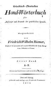 Griechisch-deutsches Hand-Wörterbuch für Anfänger und Freunde der griechischen Sprache: A - K. 1
