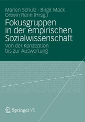 Fokusgruppen in der empirischen Sozialwissenschaft: Von der Konzeption bis zur Auswertung