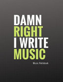 Damn Right I Write Music