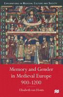 Memory and Gender in Medieval Europe  900 1200 PDF