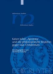 Kaiser Julian 'Apostata' und die philosophische Reaktion gegen das Christentum