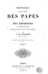 Histoire de la lutte des papes et des empereurs de la maison de Souabe, de ses causes et de ses effets: Volume2