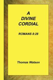 A Divine Cordial: Romans 8:28