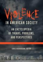 Violence in American Society  An Encyclopedia of Trends  Problems  and Perspectives  2 volumes  PDF