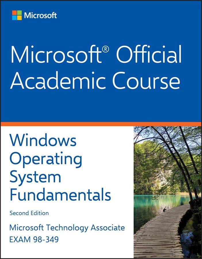 Exam 98-349 Windows Operating System Fundamentals 2E