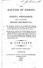 The Baptism of Christ a Gospel Ordinance: being altogether inward and spiritual, etc
