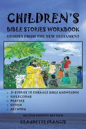 CHILDREN'S BIBLE STORIES WORKBOOK: STORIES FROM THE NEW TESTAMENT