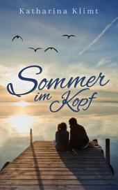 Sommer im Kopf: romantischer Liebesroman