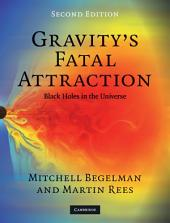 Gravity's Fatal Attraction: Black Holes in the Universe, Edition 2