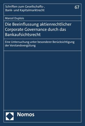 Die Beeinflussung aktienrechtlicher Corporate Governance durch das Bankaufsichtsrecht PDF