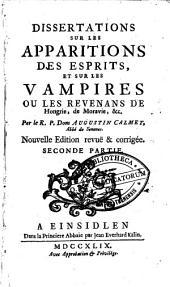 Dissertations sur les apparitions des esprits et sur les vampires ou les revenans de Hongrie, de Moravie, etc: Volume2