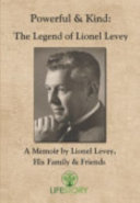 Powerful and Kind  the Legend of Lionel Levey  Hardcover PDF