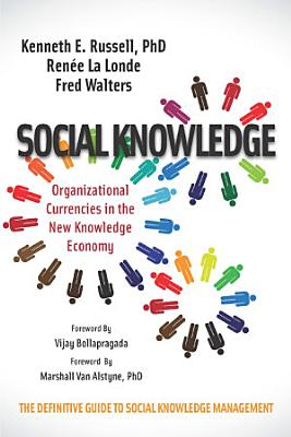 Social Knowledge: Organizational Currencies in the New Knowledge Economy