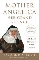 Mother Angelica Her Grand Silence Book PDF