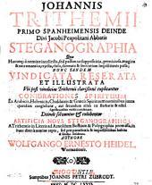 Johannis Trithemii Primo Spanheimensis Deinde Divi Jacobi Peapolitani Abbatis Steganographia: Quae Hucusq[ue] a nemine intellecta, sed passim ut supposititia, perniciosa, magica & necromantica, rejecta, elusa, damnata & sententiam inquisitionis passa; Nunc Tandem Vindicata Reserata Et Illustrata Vbi post vindicias Trithemii clarißime explicantur Coniurationes Spirituum Ex Arabicis, Hebraicis, Chaldaicis & Graecis Spirituum nominibus juxta ... concinnatae. Deinde solvuntur & exhibentur Artificia Nova Steganographica A Trithemio in Literis ad Arnoldum Bostium & Polygraphia promissa ...