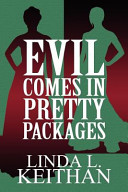 Evil Comes in Pretty Packages PDF