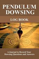 Pendulum Dowsing Log Book