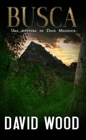 Busca, Uma aventura de Dane Maddock (As aventuras de Dane Maddock, livro 3)
