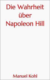 Die Wahrheit über Napoleon Hill
