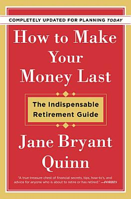 How to Make Your Money Last   Completely Updated for Planning Today