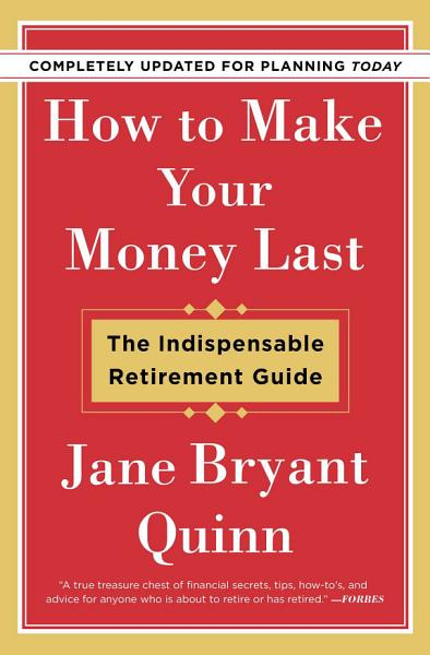 How to Make Your Money Last - Completely Updated for Planning Today