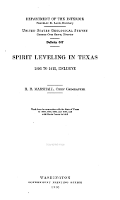Spirit leveling in Texas, 1896 to 1915, inclusive: work done in cooperation with the state of Texas in 1902, 1903, 1909, and 1910, and with Harris county in 1915