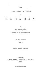 The Life and Letters of Faraday: Volume 1