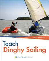 Teach Dinghy Sailing: Learn to Communicate Effectively & Get Your Students Sailing!