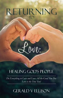 Download Returning To Love  Healing God s People  Do Everything in Love and Love All the Good You Do  Love is the True You Book