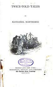 The Complete Works of Nathaniel Hawthorne: Volume 1