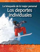 La busqueda de lo major personal: Los deportes individuales / The Quest for Personal Best: Individual Sports