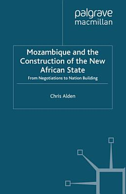 Mozambique and the Construction of the New African State PDF