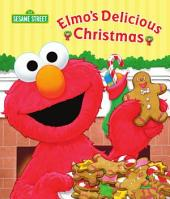 Elmo's Delicious Christmas (Sesame Street Series)