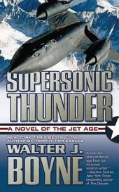 Supersonic Thunder: A Novel of the Jet Age
