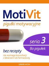 MotiVit: Pigułki motywacyjne. Seria 3