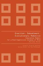 ENACTION, EMBODIMENT, EVOLUTIONARY ROBOTICS
