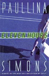 Eleven Hours: A Novel