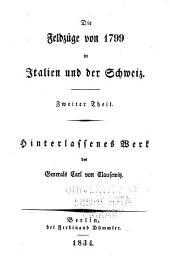 Hinterlassene Werke des Generals Carl von Clausewitz über Krieg und Kriegführung: Die Feldzüge von 1799 in Italien und der Schweiz