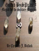 Guided By Spirits: Magick for the Solitary Magician